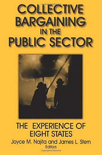Collective Bargaining in the Public Sector: The Experience of Eight States: The Experience of Eight States (Issues in Wo