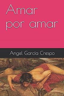 Amar por amar (Spanish Edition)