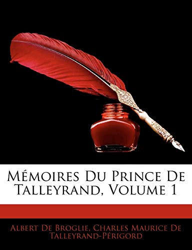 M Moires Du Prince de Talleyrand, Volume 1 (French Edition)