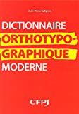 Dictionnaire orthotypographique moderne