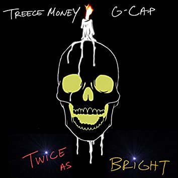 Twice As Bright (feat. G Cap)