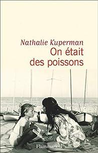On était des poissons par Nathalie Kuperman