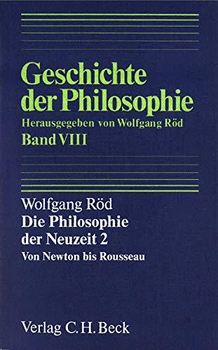 Geschichte der Philosophie, in 12 Bdn., Bd.8, Die Philosophie der Neuzeit 2: Von Newton bis Rousseau