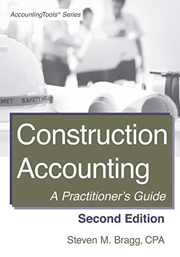 Compare Textbook Prices for Construction Accounting: Second Edition: A Practitioner's Guide  ISBN 9781642210309 by Bragg, Steven M.