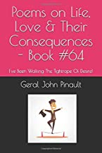 Poems on Life, Love & Their Consequences - Book #64: I've Been Walking The Tightrope Of Desire!