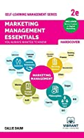 Marketing Management Essentials You Always Wanted To Know (Second Edition) (Self-Learning Management)