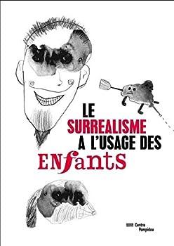 Paperback LE SURREALISME POUR LES ENFANTS (MNAM JEUNESSE) [French] Book
