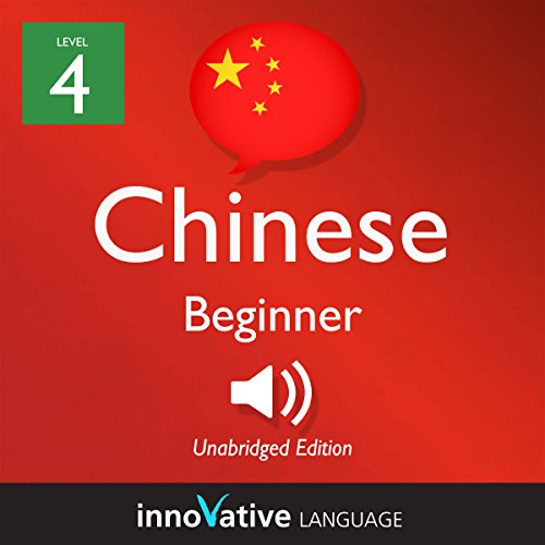 Learn Chinese - Level 4: Beginner Chinese, Volume 1: Lessons 1-25 audiobook cover art