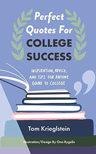 Perfect Quotes for College Success: Inspiration, advice, and tips for anyone going to college