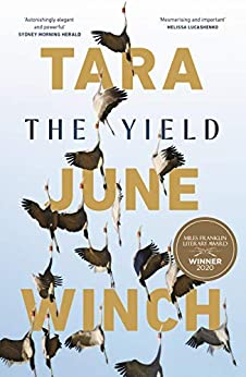 The Yield: Winner of the 2020 Miles Franklin Award by [Tara June Winch]