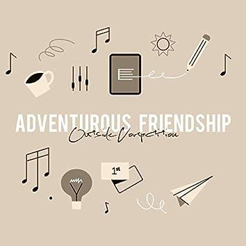 Adventurous Friendship