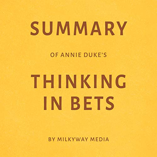 Summary of Annie Duke's Thinking in Bets by Milkyway Media Titelbild