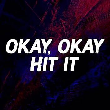 Okay Okay Hit It (TikTok Dance)