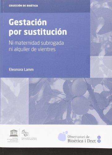 Gestación por sustitución: Ni maternidad subrogada ni alquiler de vientres: 2 (COL·LECCIÓ DE BIOÈTICA)
