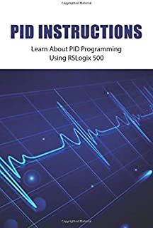 PID Instructions: Learn About PID Programming Using RSLogix 500: Intro To Rslogix 5000