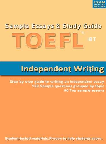 Sample Essays and Study Guide for TOEFL iBT Independent Writing (English Edition)
