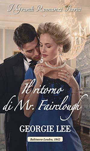Il ritorno di Mr. Fairclough: I Grandi Romanzi Storici (I segreti di una famiglia vittoriana Vol. 3)