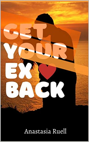 GET YOUR EX BACK (English Edition)