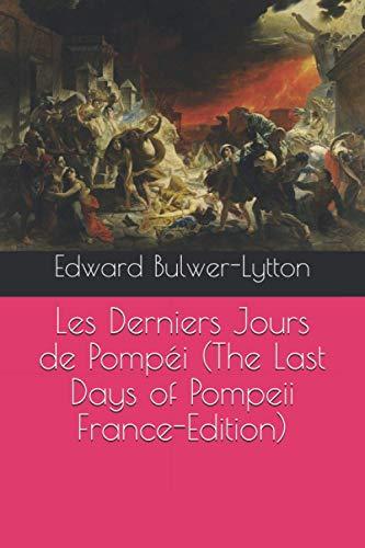 Les Derniers Jours de Pompéi (The Last Days of Pompeii France-Edition)