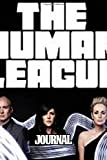 "Journal: The Human League English Electropop Synth-Pop Band UK/US Number One Hit ""Don't You Want Me"" Music Greatest Song, Soft Cover Paper 6 x 9 ... Writing, Paper Workbook for Teens & Children."