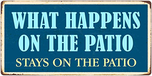 """1099HS What Happens On The Patio Stays On The Patio 5""""x10"""" Aluminum Hanging Novelty Sign"""
