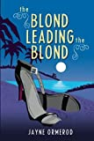 """""""The Blond Leading The Blond"""" by Jayne Ormerod"""