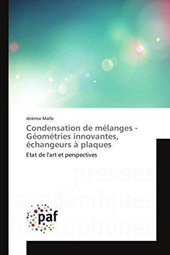 Condensation de mélanges - Géométries innovantes, échangeurs à plaques: Etat de l