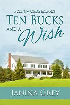 Ten Bucks and a Wish by [Janina Grey]