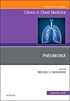 Pneumonia, An Issue of Clinics in Chest Medicine, 1e (The Clinics: Internal Medicine)