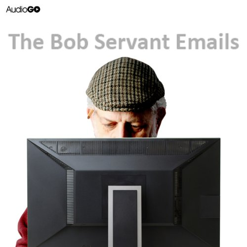 The Bob Servant Emails audiobook cover art