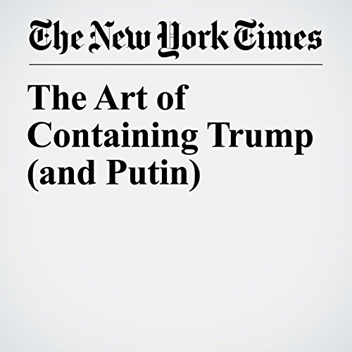 The Art of Containing Trump (and Putin) audiobook cover art