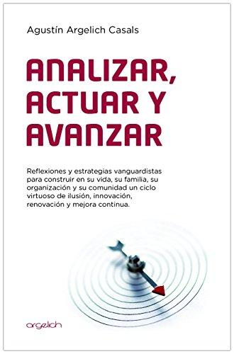 Portada del libro Analizar, actuar y avanzar de Agustin Argelich Casals