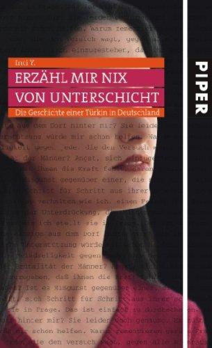 Erzähl mir nix von Unterschicht: Die Geschichte einer Türkin in Deutschland