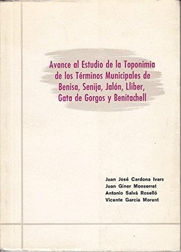 AVANCE AL ESTUDIO DE LA TOPONIMIA DE LOS TÉRMINOS MUNICIPALES DE BENISA, SENIJA, JALÓN, LLIBER, GATA DE GORGOS Y BENITACHELL