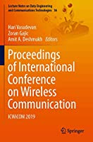 Proceedings of International Conference on Wireless Communication: ICWiCOM 2019 (Lecture Notes on Data Engineering and Communications Technologies, 36)