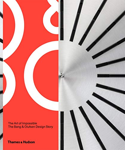 The Art of Impossible: The Bang & Olufsen Design Story