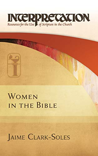 Women in the Bible: Interpretation: Resources for the Use of Scripture in the Church