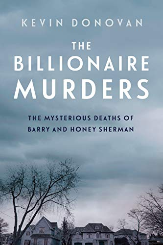 The Billionaire Murders: The Mysterious Deaths of Barry and Honey Sherman