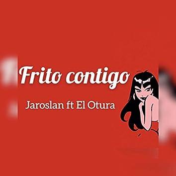 Frito Contigo (feat. El Otura)