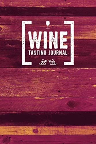 Wine Tasting Journal: Log Book for Wine Ratings & Impressions (with Flavor Wheel)