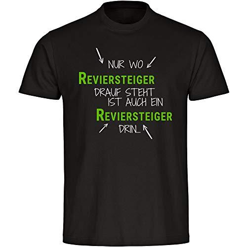 T-Shirt Nur wo Reviersteiger Drauf Steht ist auch EIN Reviersteiger drin schwarz Herren Gr. S bis 5XL