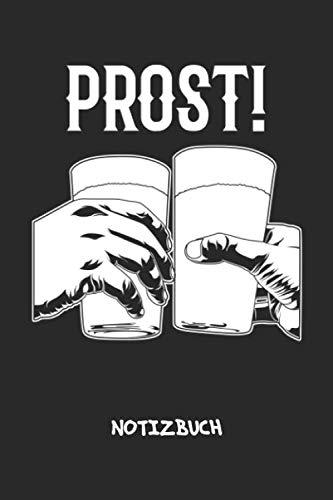 Prost: NOTIZBUCH Biertrinker Notizblock A5 LINIERT - Bier Notizheft 120 Seiten Tagebuch - Prost Geschenk für Biertrinker Bierliebhaber Säufer