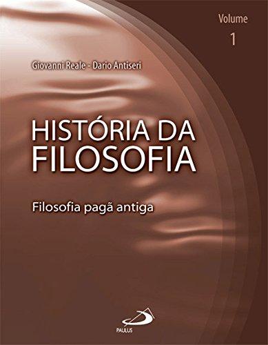 História da Filosofia: Filosofia Pagã Antiga (Volume 1)
