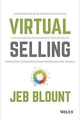 Virtual Selling: Der definitive Leitfaden für die Nutzung videobasierter Technologie und virtueller Kommunikationskanäle für den erfolgreichen Verkauf (German Edition) eBook Kindle