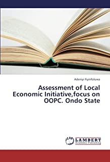 Assessment of Local Economic Initiative,focus on OOPC. Ondo State