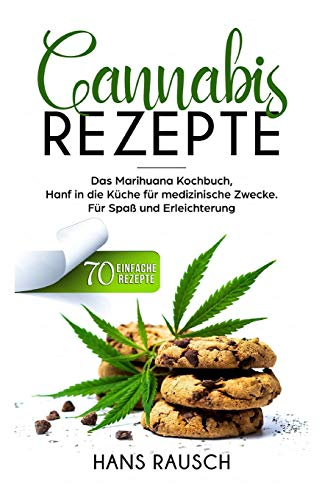 Cannabis Rezepte: Das Marihuana...