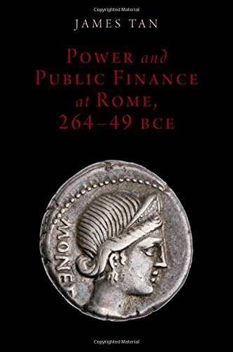 Compare Textbook Prices for Power and Public Finance at Rome, 264-49 BCE Oxford Studies in Early Empires 1 Edition ISBN 9780190639570 by Tan, James