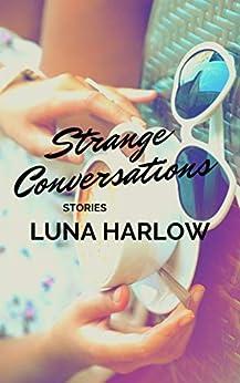 Strange Conversations by [Luna Harlow]