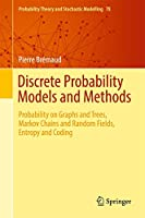 Discrete Probability Models and Methods: Probability on Graphs and Trees, Markov Chains and Random Fields, Entropy and Coding (Probability Theory and Stochastic Modelling, 78)