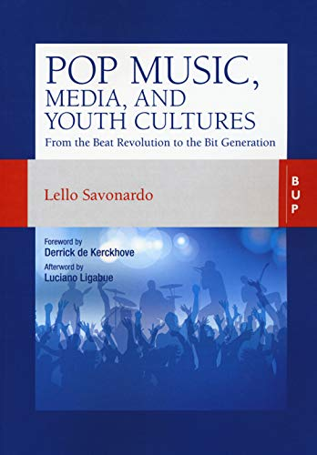Pop music, media, and youth cultures. From the Beat Revolution to the Bit Generation